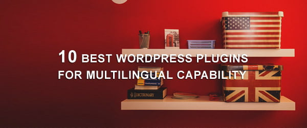 10 Best WordPress Plugins For Multilingual Capability