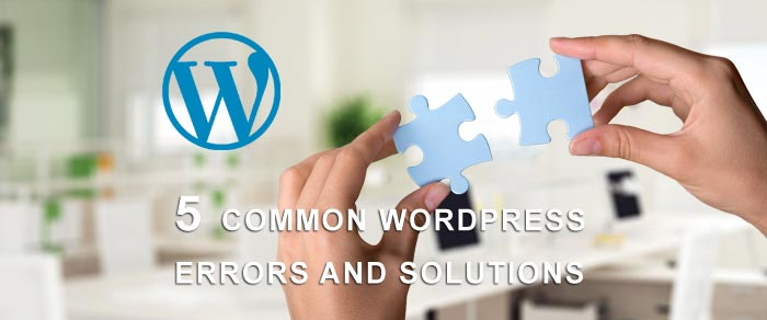 5 Common WordPress Errors and Solutions