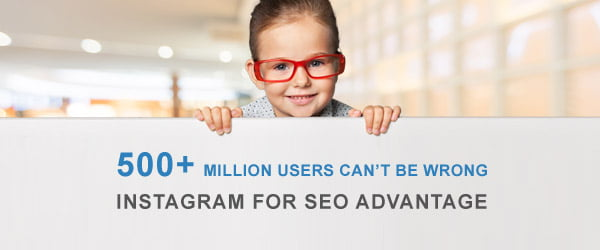 500+ Million Users Can't be Wrong - Instagram For SEO Advantage