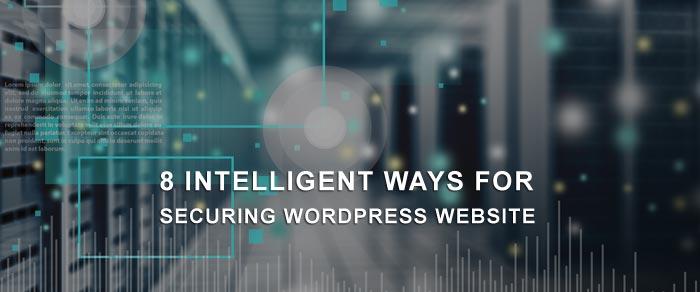 8 Intelligent Ways for Securing WordPress Website