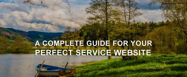 A Complete Guide For Your Perfect Service Website