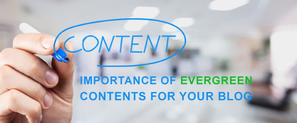 Importance of Evergreen Contents For Your Blog